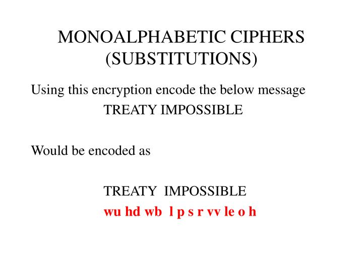 MONOALPHABETIC CIPHERS (SUBSTITUTIONS)