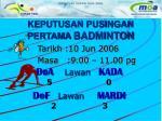 keputusan pusingan pertama badminton