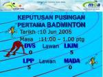 keputusan pusingan pertama badminton2