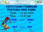 keputusan pusingan pertama ping pong3