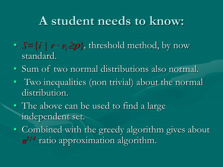A student needs to know: