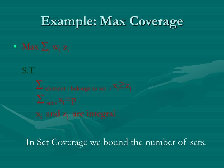 Example: Max Coverage