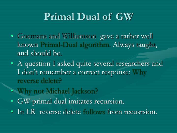 Primal Dual of GW
