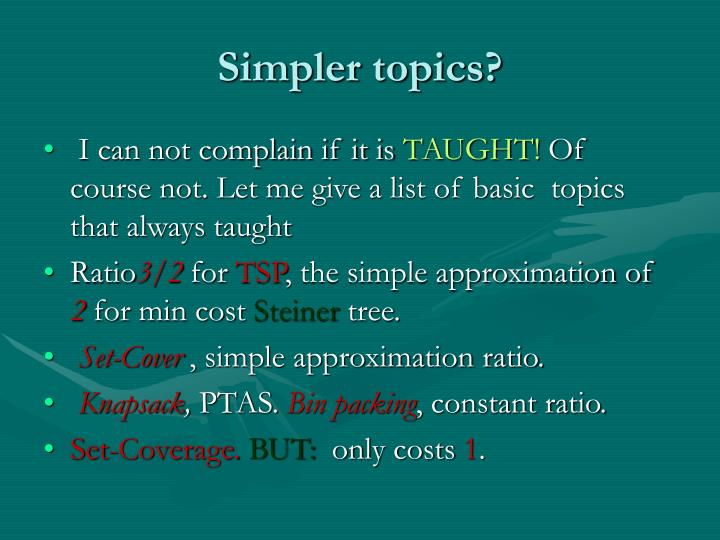 Simpler topics?