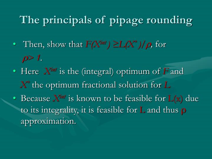 The principals of pipage rounding