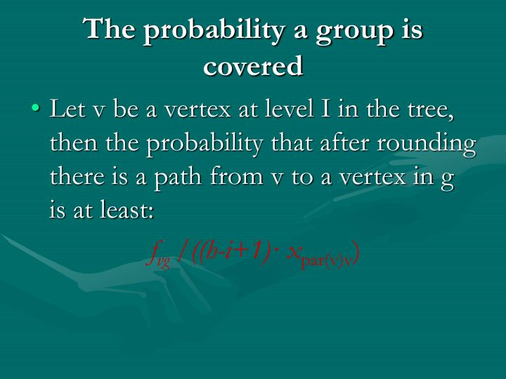 The probability a group is covered