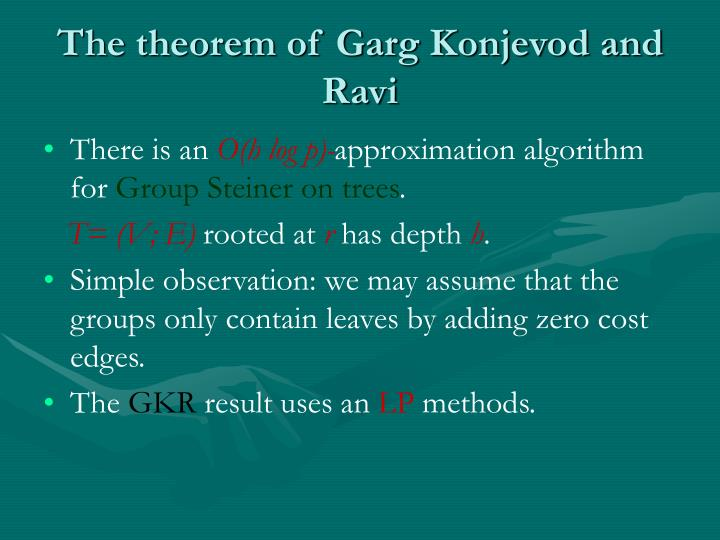 The theorem of Garg Konjevod and Ravi