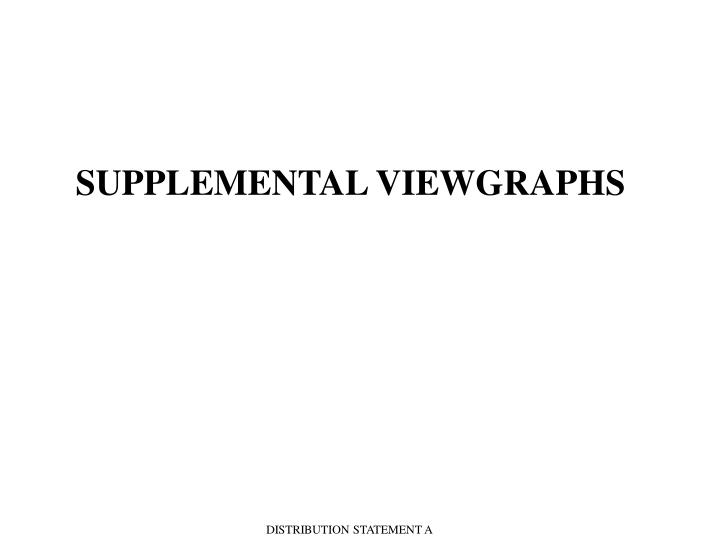SUPPLEMENTAL VIEWGRAPHS
