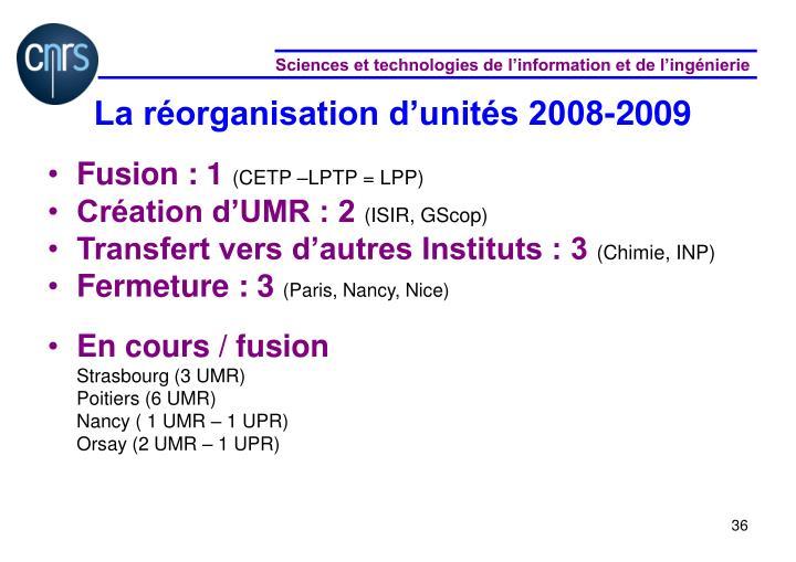 La réorganisation d'unités 2008-2009