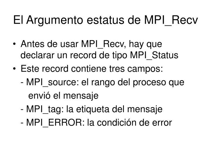 El Argumento estatus de MPI_Recv