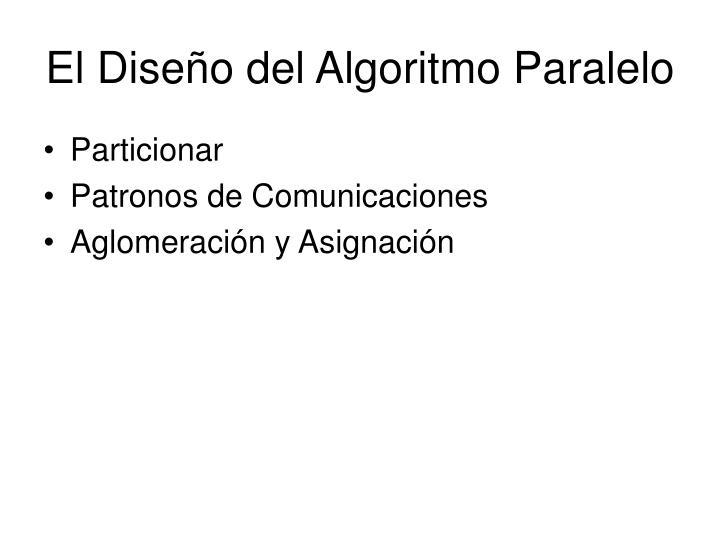 El Diseño del Algoritmo Paralelo