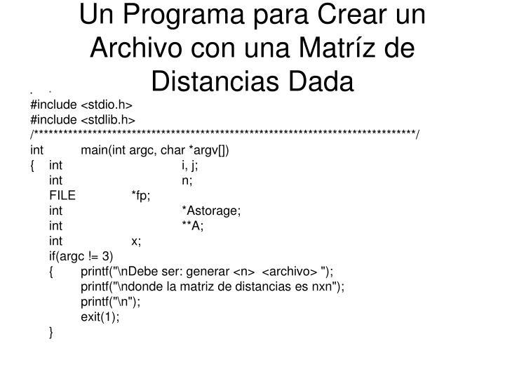 Un Programa para Crear un Archivo con una Matríz de Distancias Dada