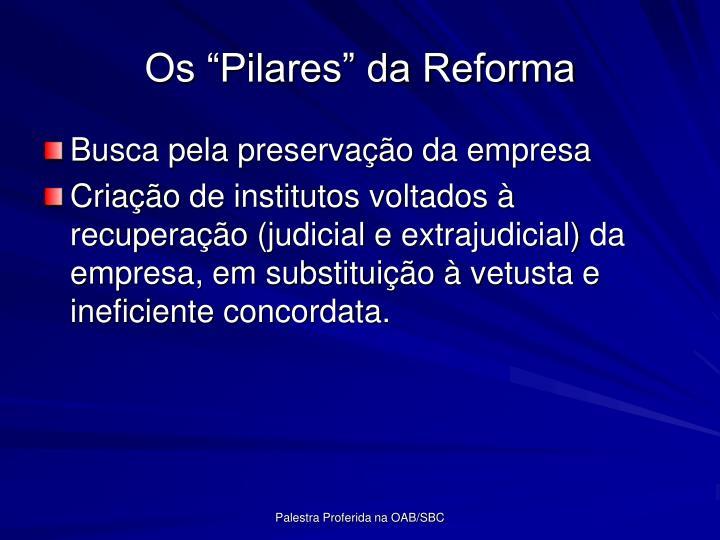 Os Pilares da Reforma