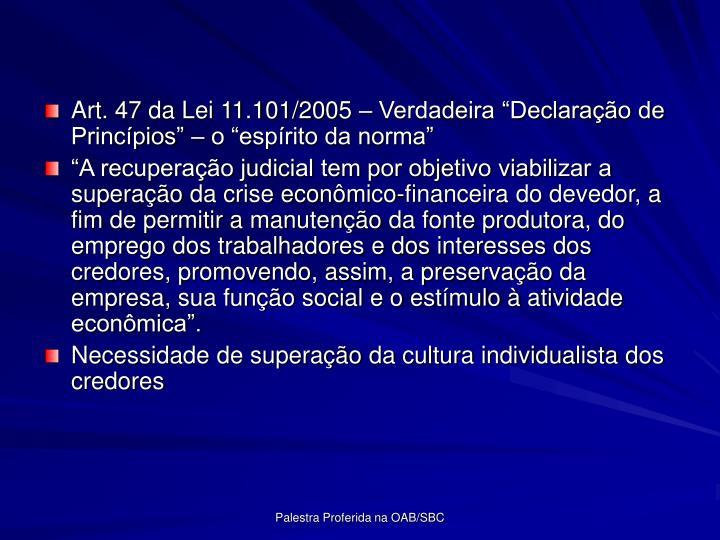 Art. 47 da Lei 11.101/2005  Verdadeira Declarao de Princpios  o esprito da norma