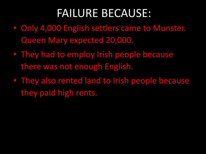 FAILURE BECAUSE: