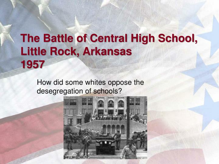 The battle of central high school little rock arkansas 1957