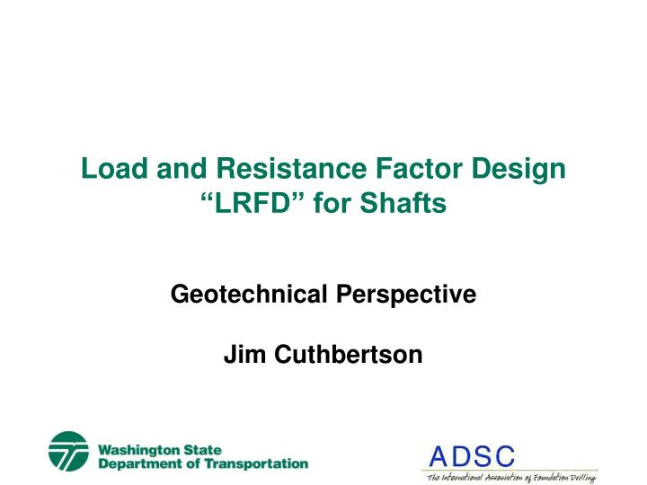 Load and resistance factor design lrfd for shafts