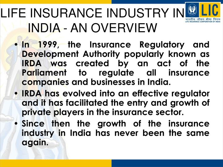 life insurance industry of india and Pension systems and (to a lesser extent) non-life insurance, will accumulate huge   the insurance industry in india has come a long way since the time when.