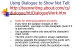 using dialogue to show not tell http teenwriting about com cs dialogue ht dialoguework htm