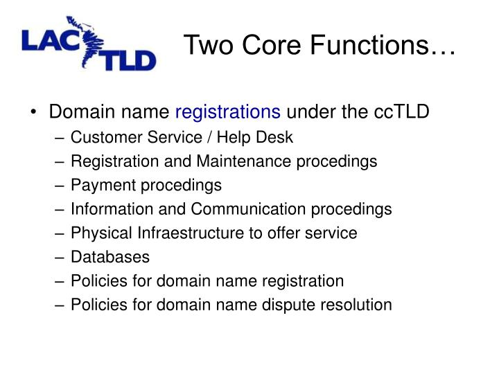 Two Core Functions…