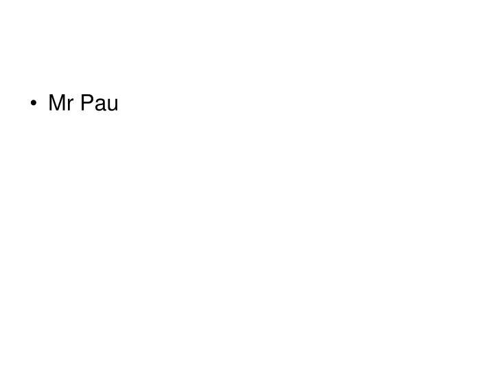Mr Pau