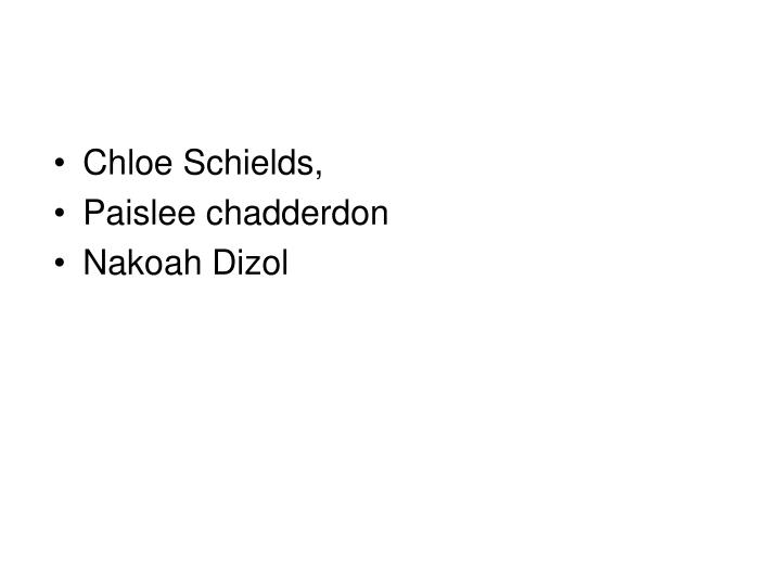 Chloe Schields,