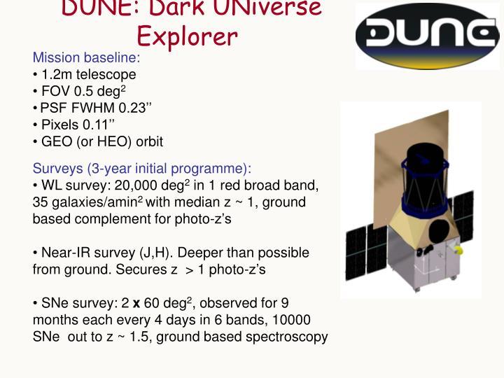 DUNE: Dark UNiverse  Explorer