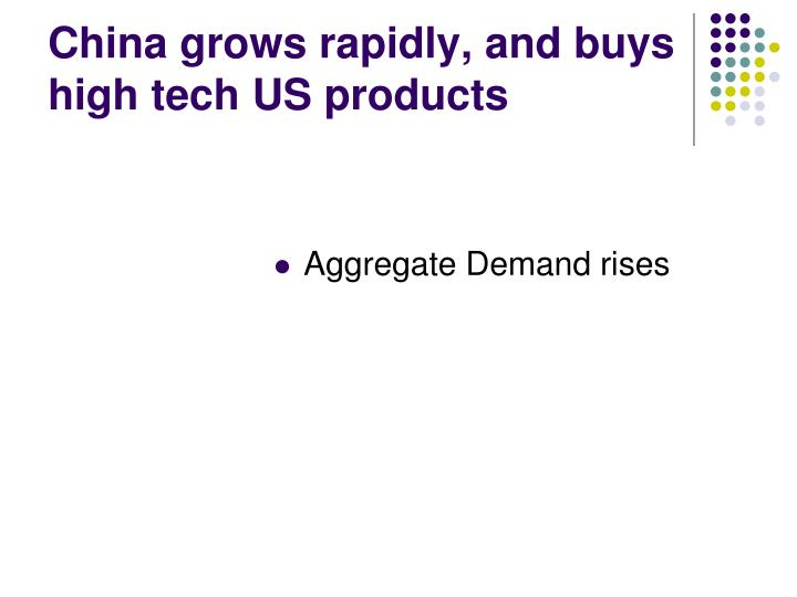 China grows rapidly, and buys high tech US products