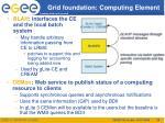 grid foundation computing element1