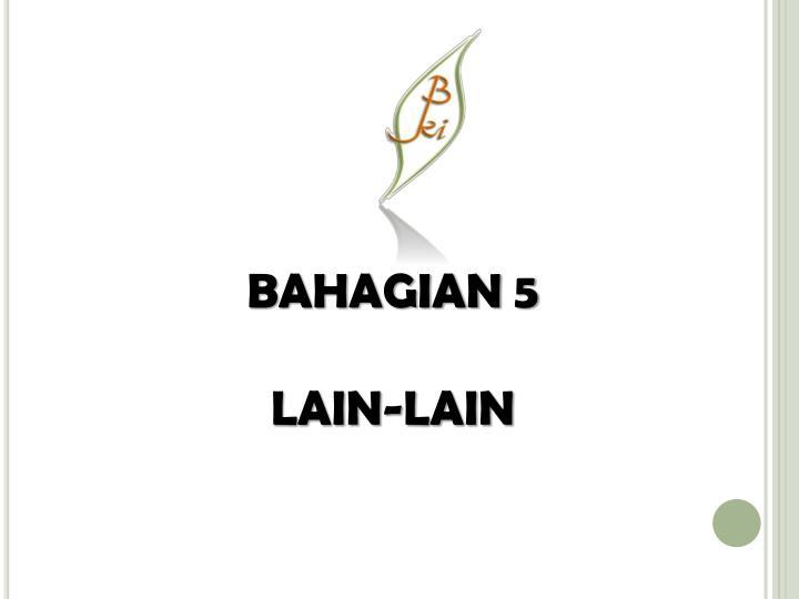 BAHAGIAN 5