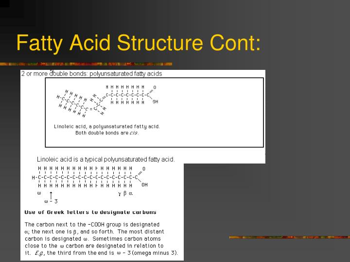 Fatty Acid Structure Cont: