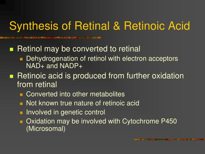 Synthesis of Retinal & Retinoic Acid