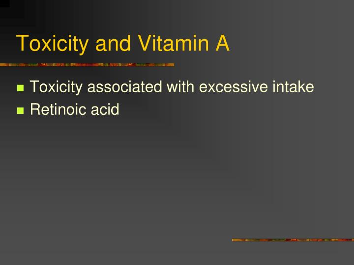 Toxicity and Vitamin A