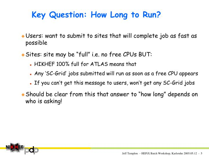 Key Question: How Long to Run?