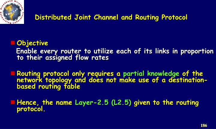 Distributed Joint Channel and Routing Protocol