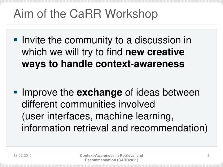 Aim of the CaRR Workshop