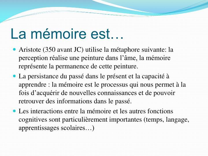 La mémoire est…