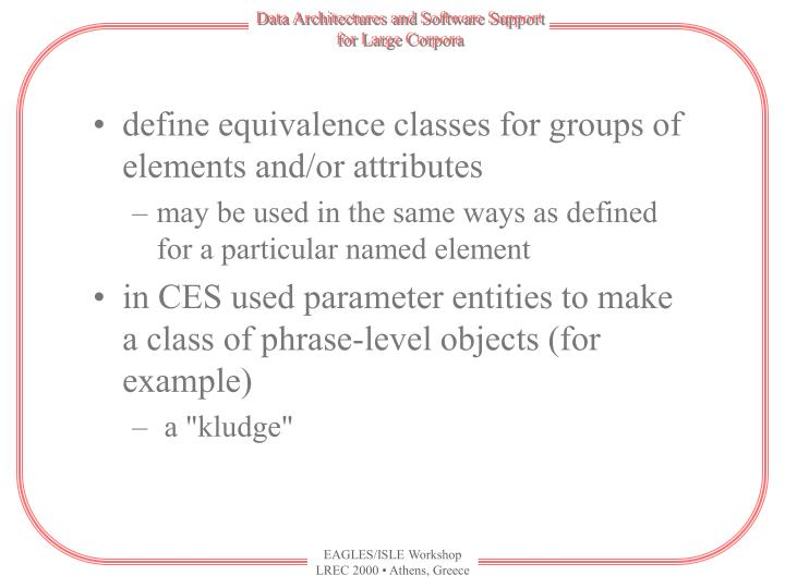 define equivalence classes for groups of elements and/or attributes