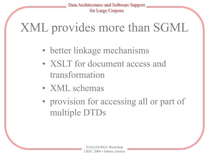 XML provides more than SGML