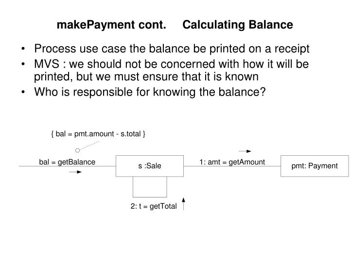 makePayment cont.     Calculating Balance