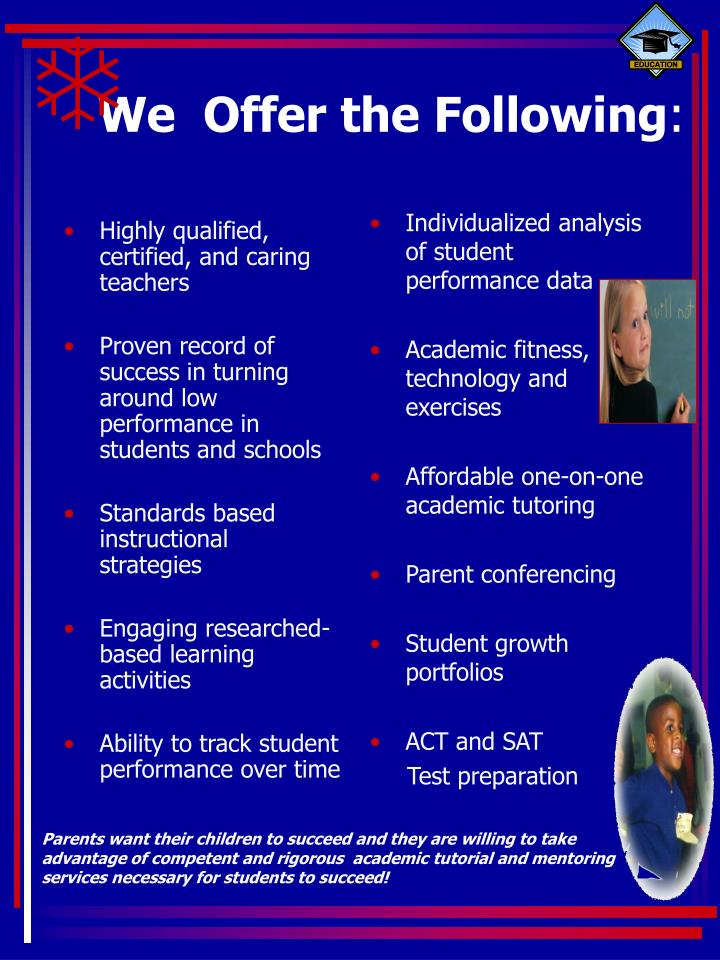 Highly qualified, certified, and caring teachers