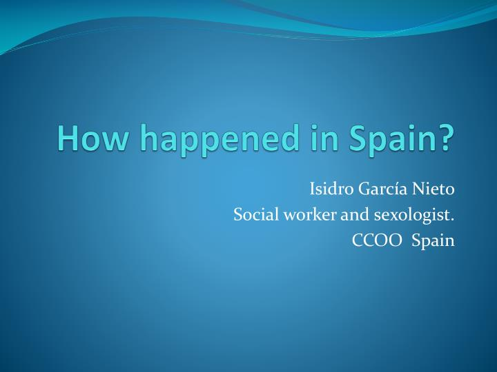 How happened in spain