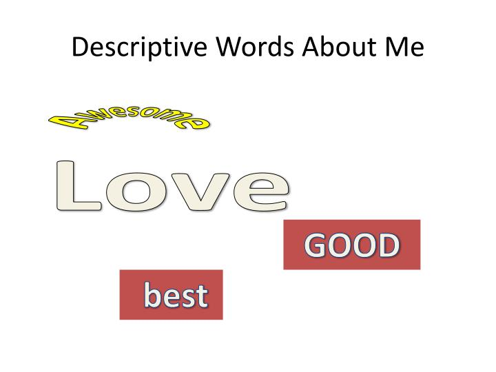 Descriptive Words About Me