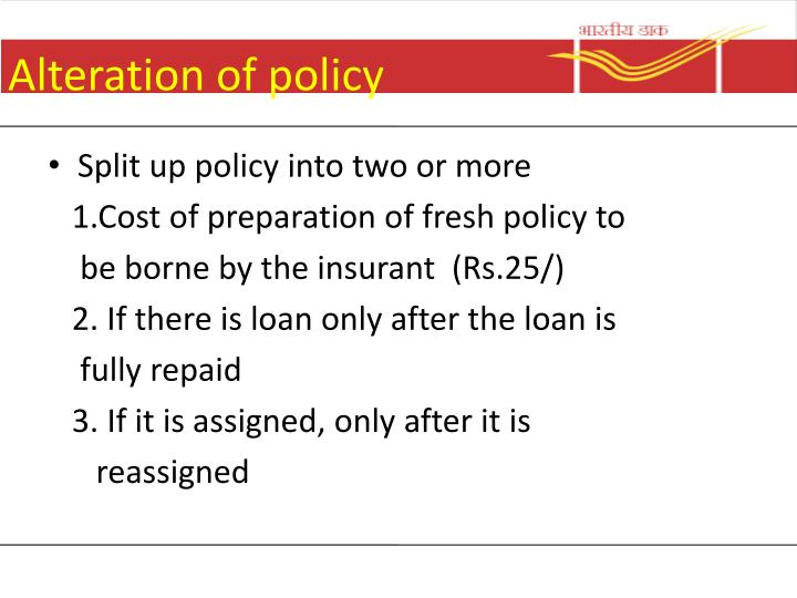 Alteration of policy