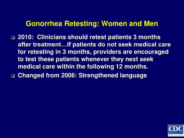 Gonorrhea Retesting: Women and Men