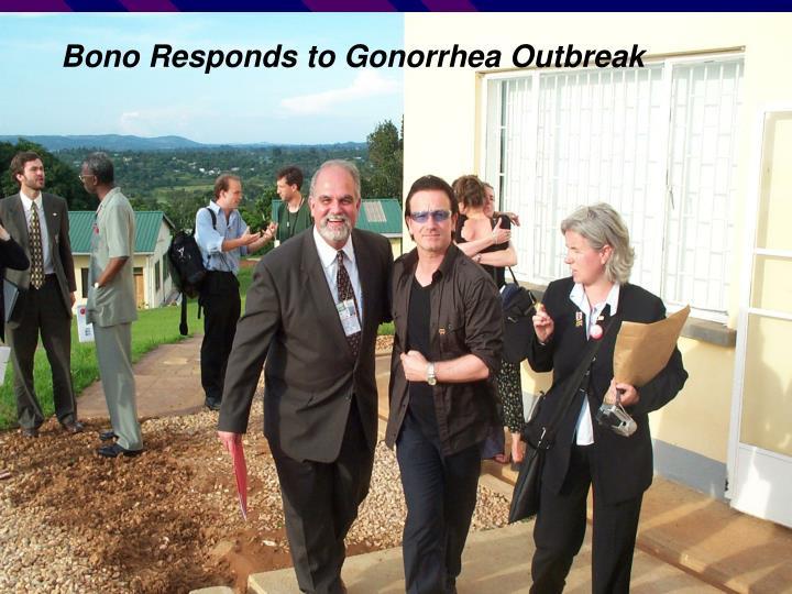 Bono Responds to Gonorrhea Outbreak