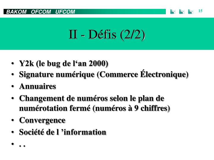 II - Défis (2/2)
