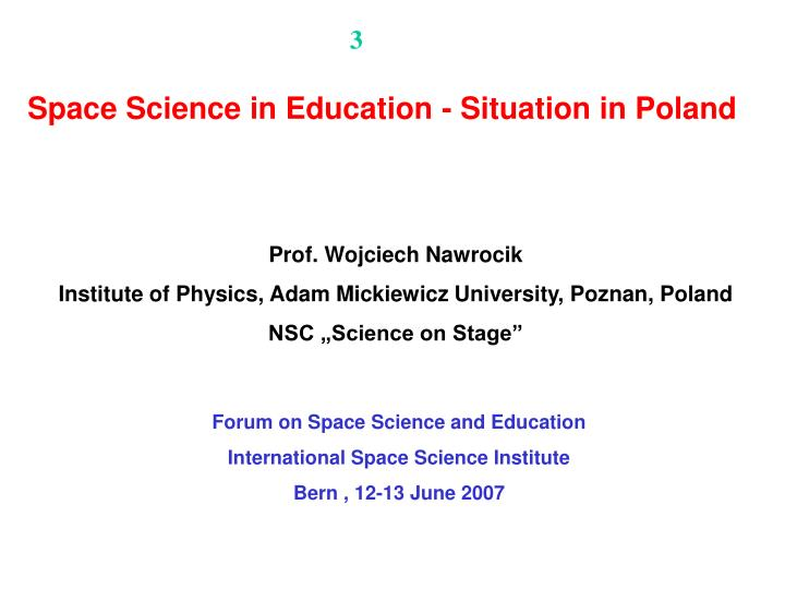 Forum on space science and education international space science institute bern 12 13 june 2007