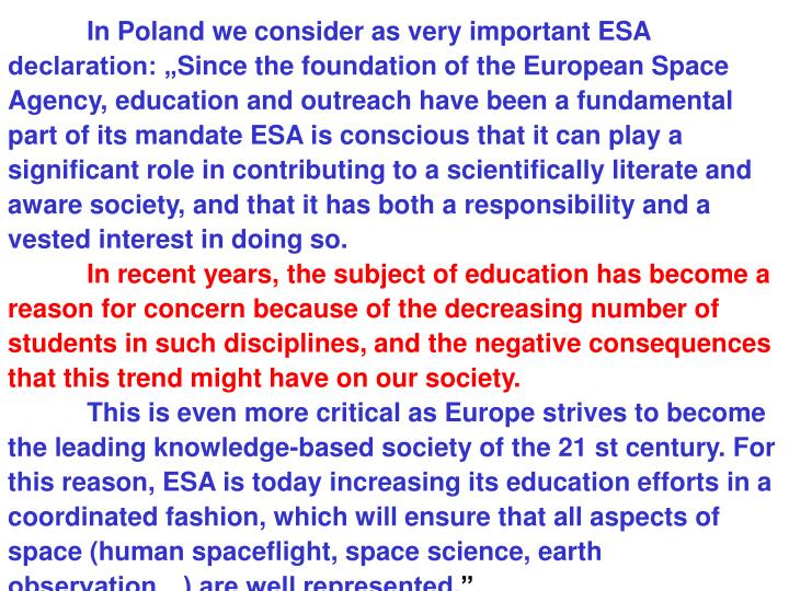 In Poland we consider as very important ESA declaration: ""