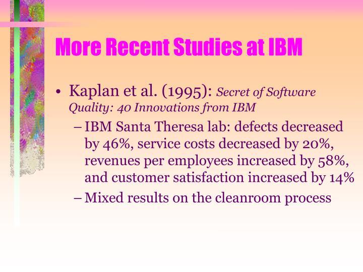 More Recent Studies at IBM